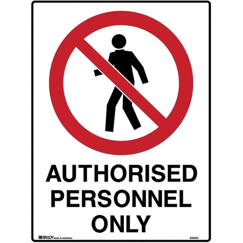 BRADY ADMITTANCE PROHIBITION SIGN Authorised Persons Only Polypropylene H600mm x W450mm