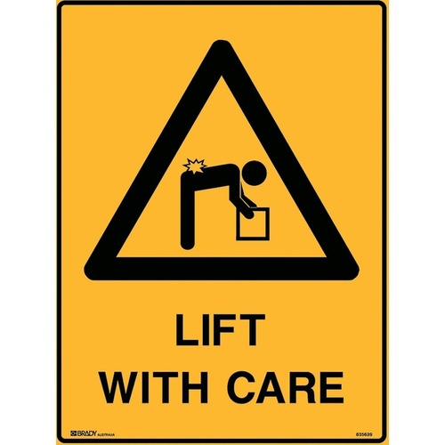 BRADY WARNING SIGN Lift With Care Polypropylene H600mm x W450mm