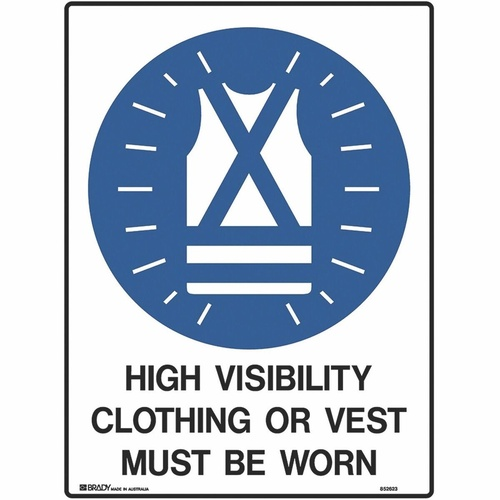 BRADY MANDATORY SIGN Hi-Visibility Clothing Or Vest Must Be Worn Metal H600mm x W450mm